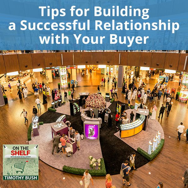 Tips for Building a Successful Relationship with Your Buyer