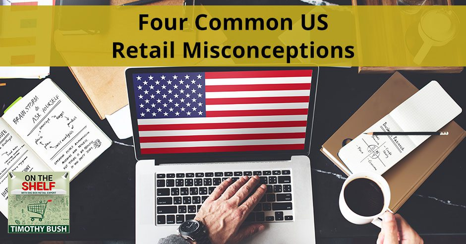 OTS 121 | US Retail Misconceptions