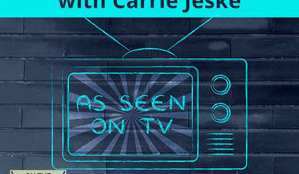 "Pulling Back The Curtain On ""As Seen On TV"" with Carrie Jeske"