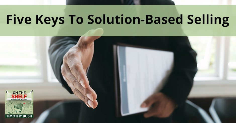 OTS 131 | Solution-Based Selling