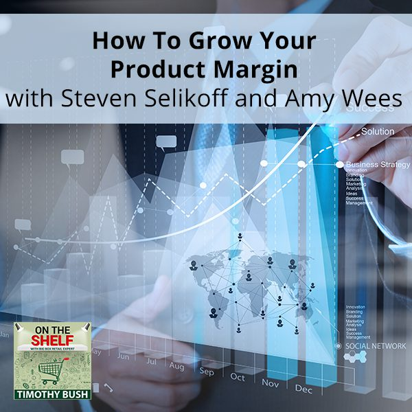 OTS 151 | Grow Your Product Margin