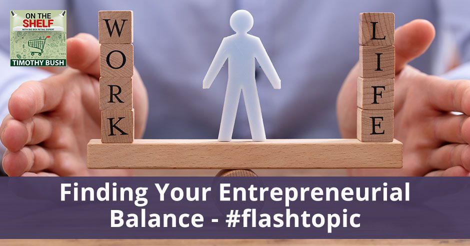 OTS 157 | Finding Your Entrepreneurial Balance