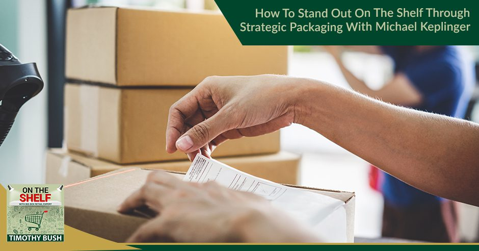 OTS 173 | Strategic Packaging