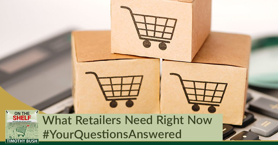 OTS 165 | What Retailers Need Now